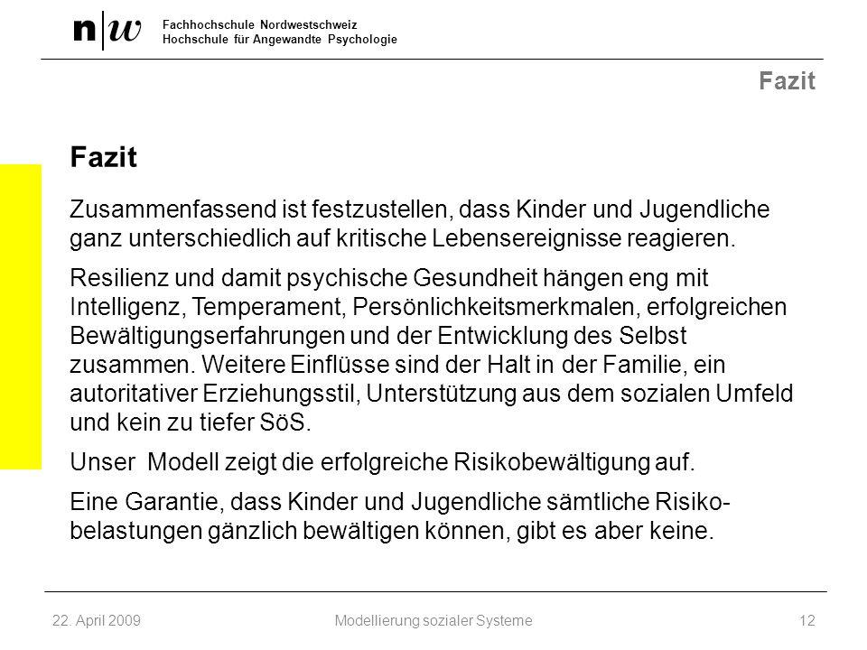Fachhochschule Nordwestschweiz Hochschule für Angewandte Psychologie Fazit Zusammenfassend ist festzustellen, dass Kinder und Jugendliche ganz untersc