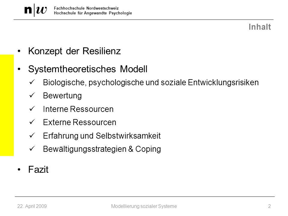 Fachhochschule Nordwestschweiz Hochschule für Angewandte Psychologie Inhalt Konzept der Resilienz Systemtheoretisches Modell Biologische, psychologisc