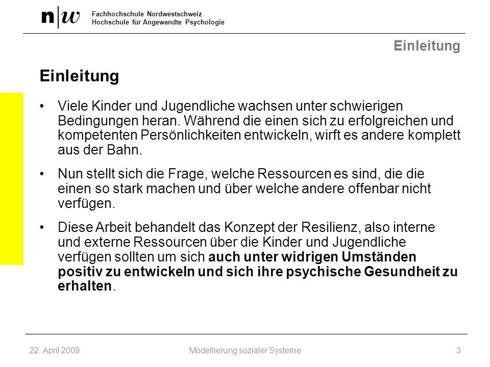 Fachhochschule Nordwestschweiz Hochschule für Angewandte Psychologie Einleitung Viele Kinder und Jugendliche wachsen unter schwierigen Bedingungen her