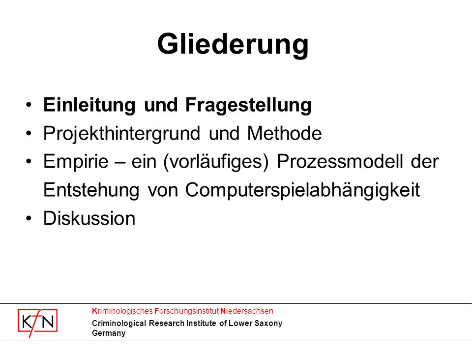 Kriminologisches Forschungsinstitut Niedersachsen Criminological Research Institute of Lower Saxony Germany Gliederung Einleitung und Fragestellung Pr