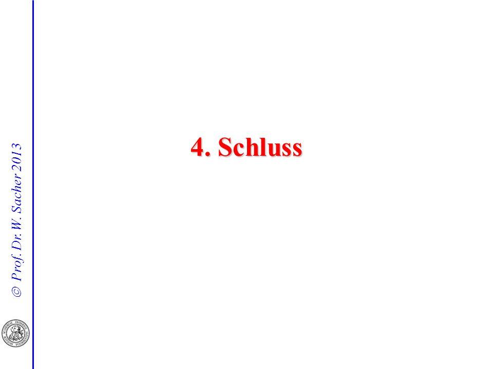 Prof. Dr. W. Sacher 2013 4. Schluss