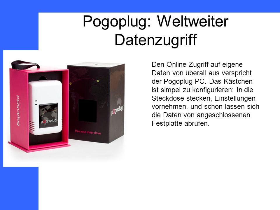 Pogoplug: Weltweiter Datenzugriff Den Online-Zugriff auf eigene Daten von überall aus verspricht der Pogoplug-PC.