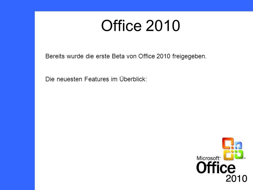 Bereits wurde die erste Beta von Office 2010 freigegeben. Die neuesten Features im Überblick: