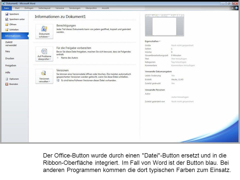Der Office-Button wurde durch einen Datei -Button ersetzt und in die Ribbon-Oberfläche integriert.