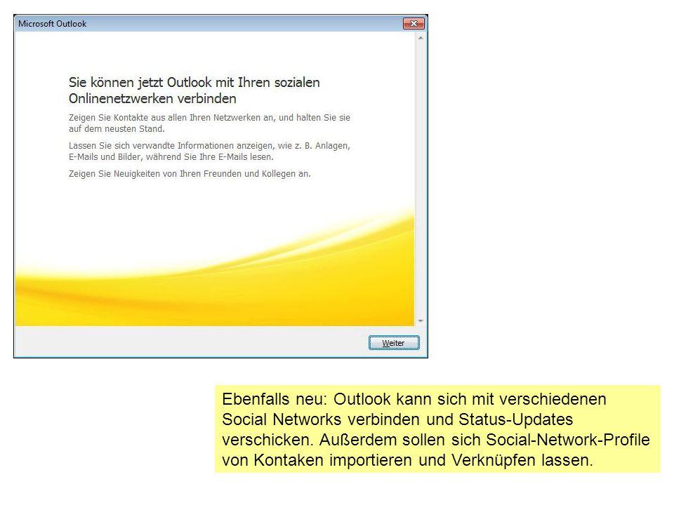 Ebenfalls neu: Outlook kann sich mit verschiedenen Social Networks verbinden und Status-Updates verschicken.