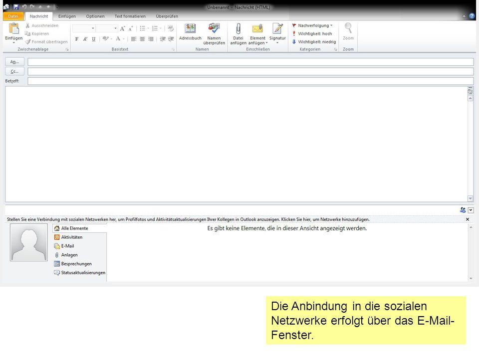 Die Anbindung in die sozialen Netzwerke erfolgt über das E-Mail- Fenster.