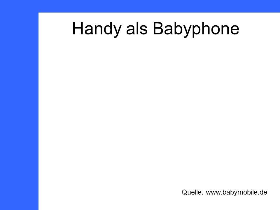 Handy als Babyphone Quelle: www.babymobile.de