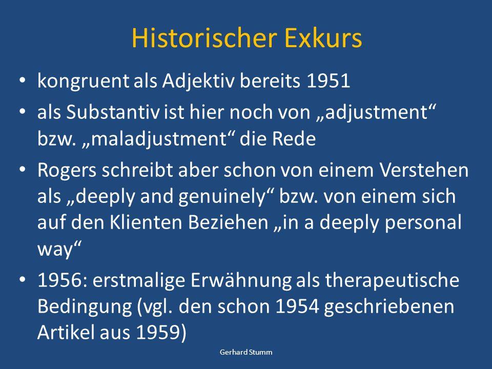 Entwicklungslinie bei Rogers: Fazit Beim frühen Rogers liegt der Schwerpunkt auf der Kongruenz als intrapsychischem Konstrukt später tönt zunächst noch stärker an, dass der Psychotherapeut nichts zurück halten bzw.