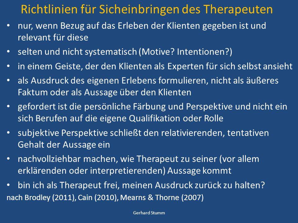 Richtlinien für Sicheinbringen des Therapeuten nur, wenn Bezug auf das Erleben der Klienten gegeben ist und relevant für diese selten und nicht system