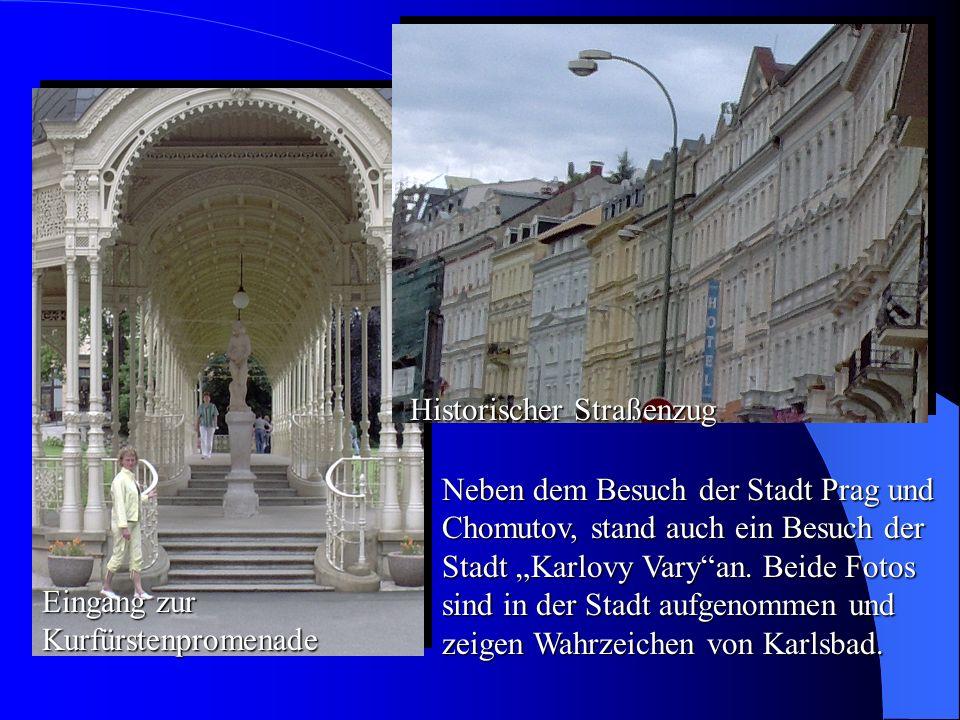 Neben dem Besuch der Stadt Prag und Chomutov, stand auch ein Besuch der Stadt Karlovy Varyan. Beide Fotos sind in der Stadt aufgenommen und zeigen Wah
