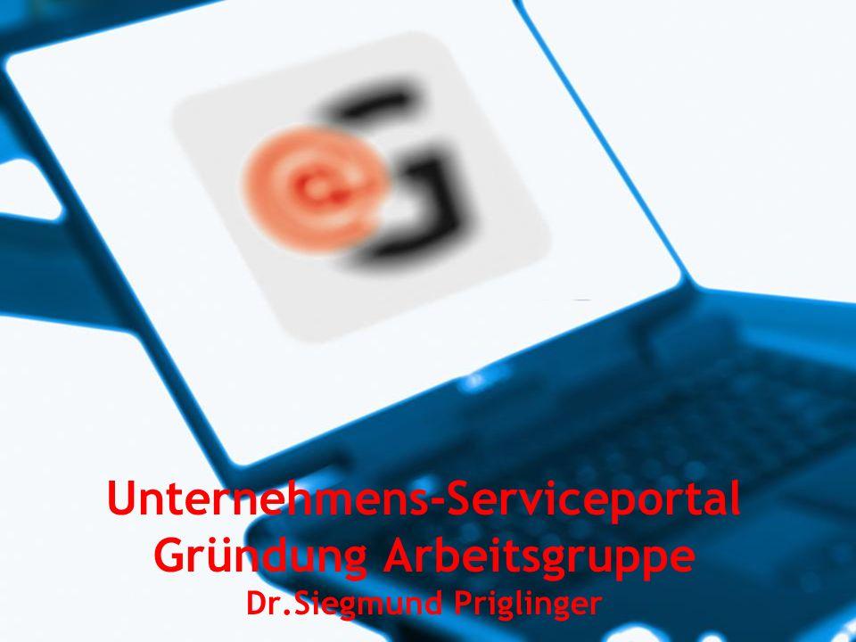 www.egov-experts.at Unternehmens-Serviceportal Gründung Arbeitsgruppe Dr.Siegmund Priglinger