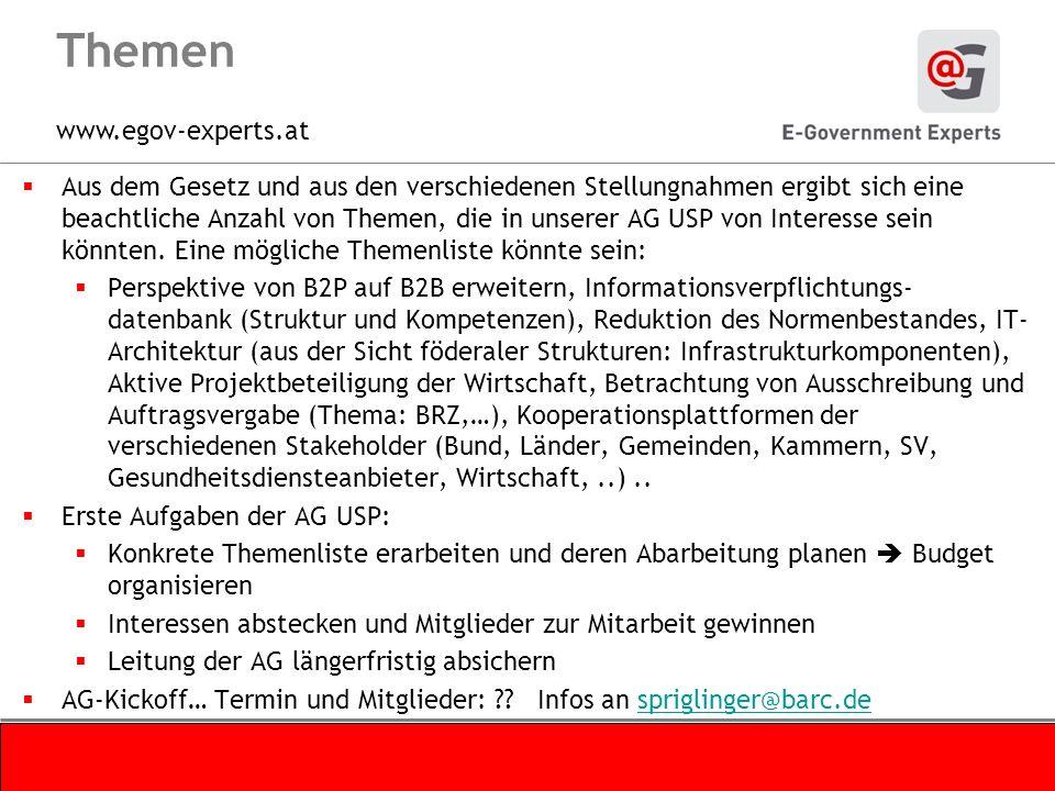 www.egov-experts.at Themen Aus dem Gesetz und aus den verschiedenen Stellungnahmen ergibt sich eine beachtliche Anzahl von Themen, die in unserer AG U