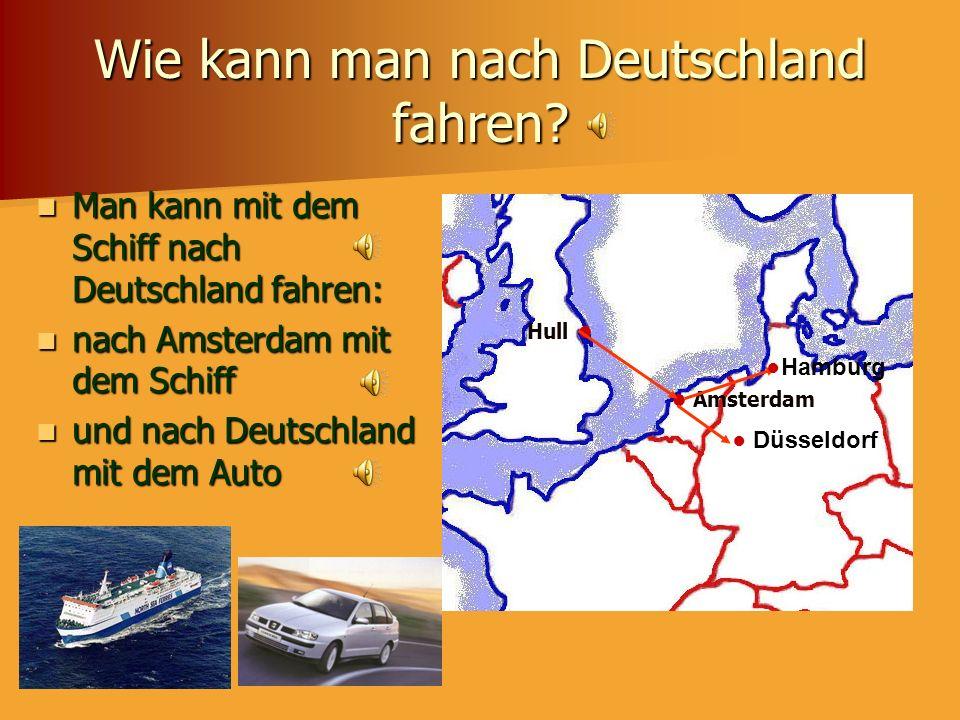Um nach Deutschland zu fahren Man kann mit dem Flugzeug nach Deutschland fahren: von Leeds-Bradford nach Hamburg oder Düsseldorf Leeds Düsseldorf Hamb