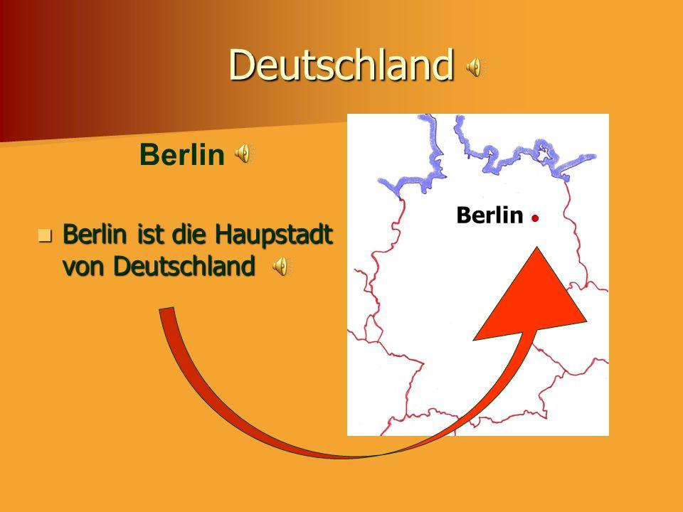 Deutschland Berlin ist die Haupstadt von Deutschland Berlin