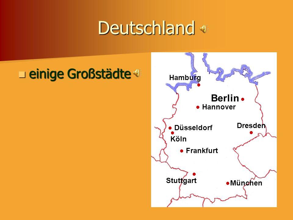 Deutschland einige Großstädte einige Großstädte Berlin Hamburg München Frankfurt Stuttgart Hannover Düsseldorf Köln Dresden