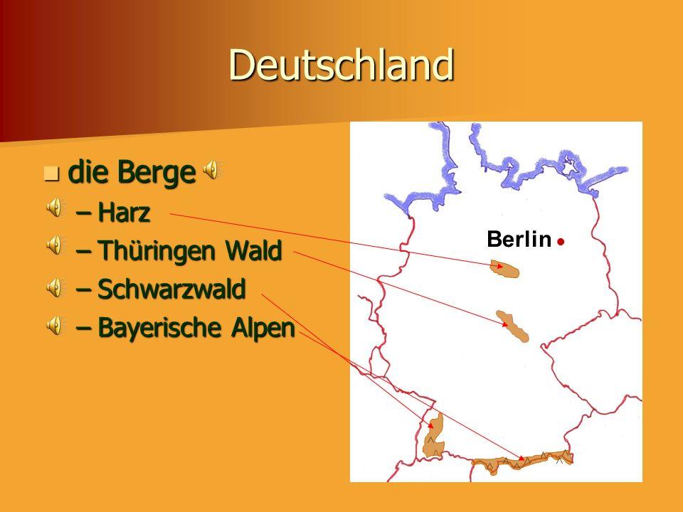 Deutschland die Berge –H–H–H–Harz –T–T–T–Thüringen Wald –S–S–S–Schwarzwald –B–B–B–Bayerische Alpen Berlin