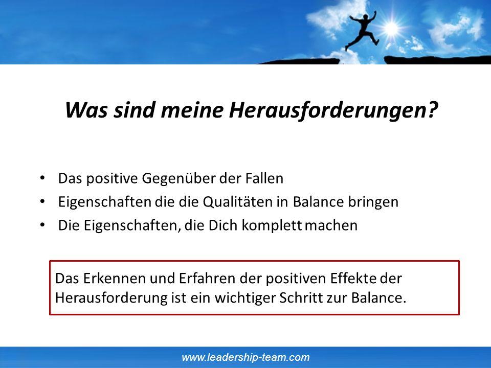 www.leadership-team.com Das positive Gegenüber der Fallen Eigenschaften die die Qualitäten in Balance bringen Die Eigenschaften, die Dich komplett mac