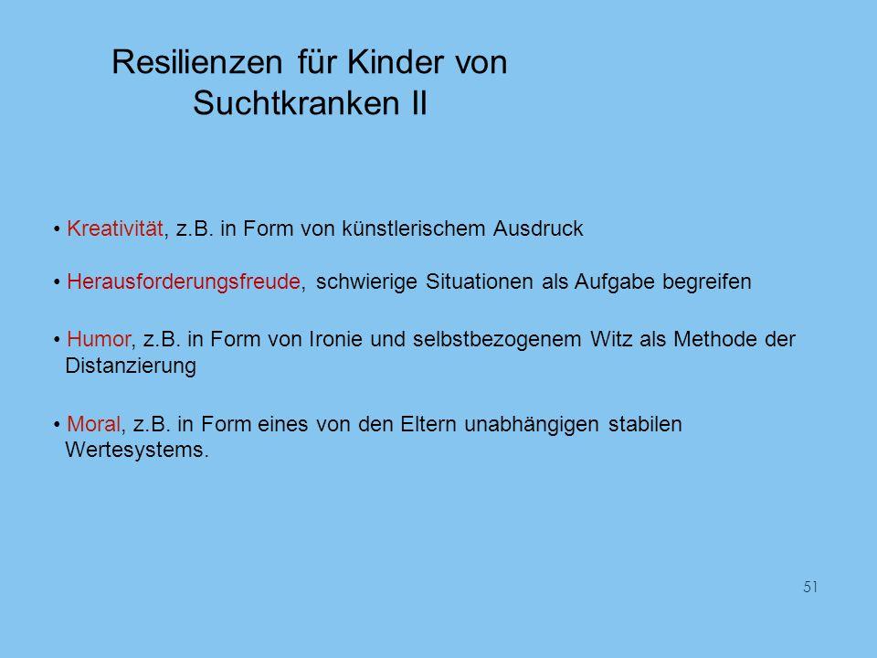 Resilienzen für Kinder von Suchtkranken II Kreativität, z.B.