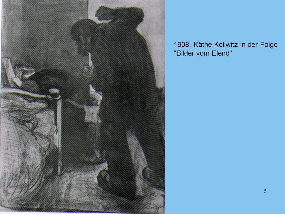 8 1908, Käthe Kollwitz in der Folge Bilder vom Elend