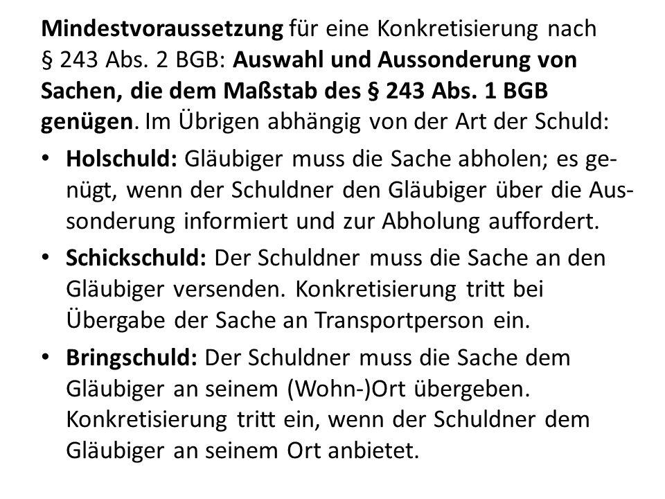 Mindestvoraussetzung für eine Konkretisierung nach § 243 Abs. 2 BGB: Auswahl und Aussonderung von Sachen, die dem Maßstab des § 243 Abs. 1 BGB genügen