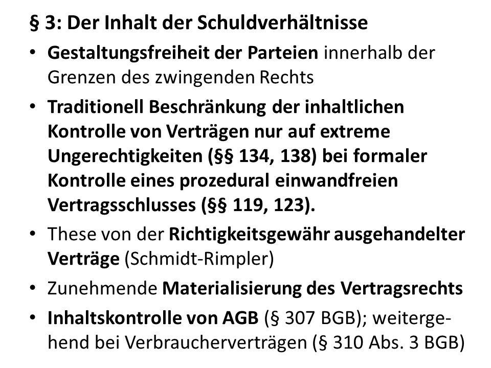 § 3: Der Inhalt der Schuldverhältnisse Gestaltungsfreiheit der Parteien innerhalb der Grenzen des zwingenden Rechts Traditionell Beschränkung der inha