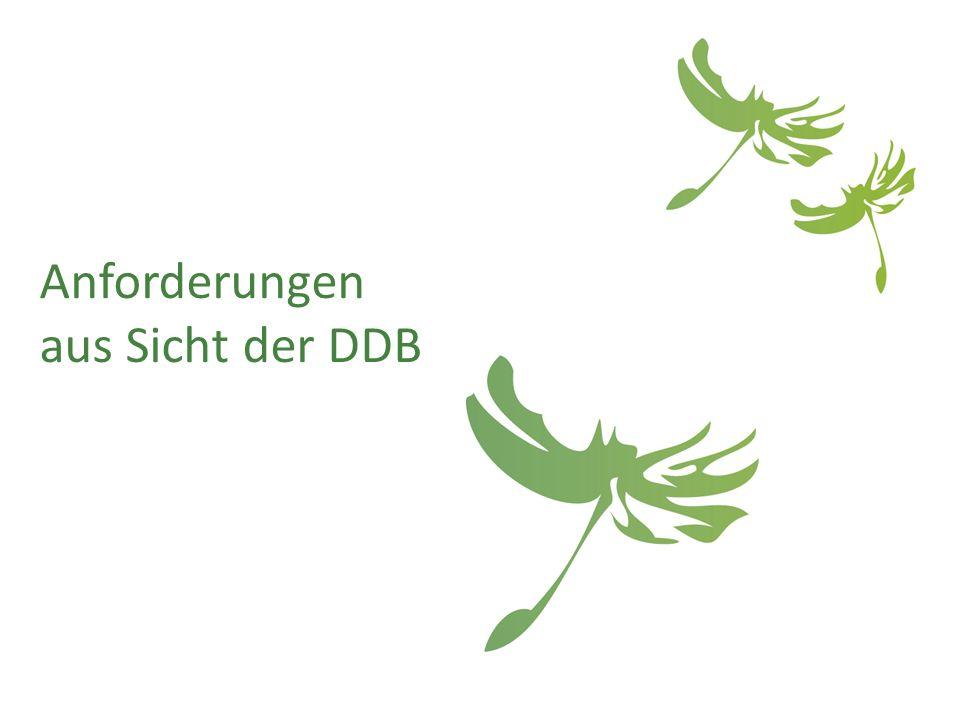 Anforderungen aus Sicht der DDB