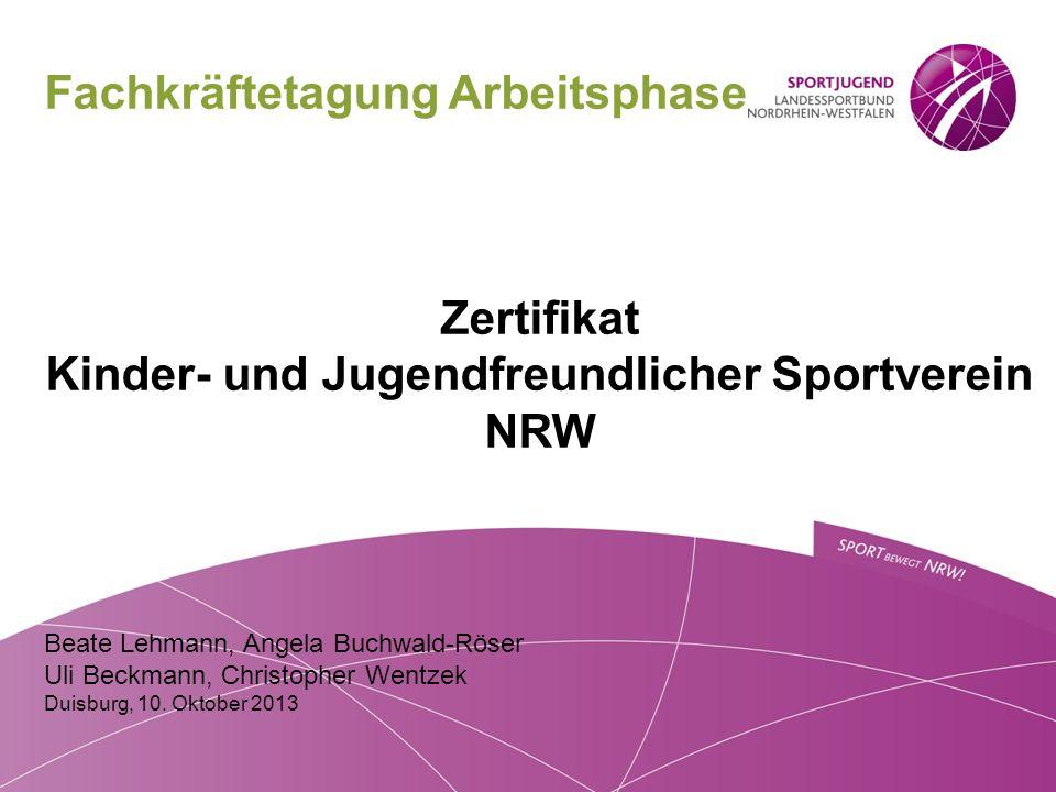 Fachkräftetagung Arbeitsphase Zertifikat Kinder- und Jugendfreundlicher Sportverein NRW Beate Lehmann, Angela Buchwald-Röser Uli Beckmann, Christopher