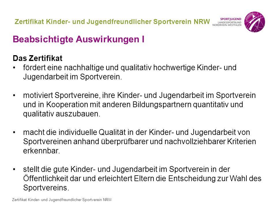 Zertifikat Kinder- und Jugendfreundlicher Sportverein NRW Beabsichtigte Auswirkungen I Das Zertifikat fördert eine nachhaltige und qualitativ hochwert