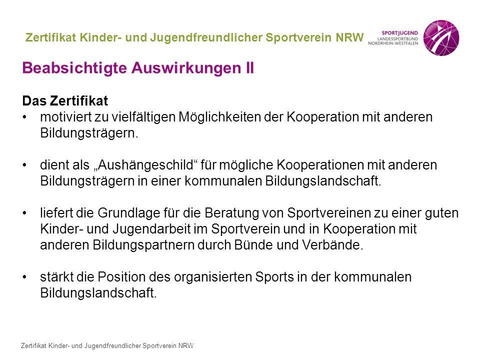 Zertifikat Kinder- und Jugendfreundlicher Sportverein NRW Beabsichtigte Auswirkungen II Das Zertifikat motiviert zu vielfältigen Möglichkeiten der Koo