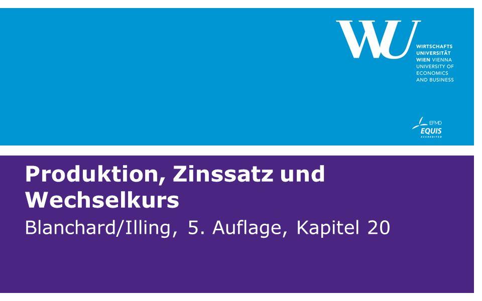 Produktion, Zinssatz und Wechselkurs Blanchard/Illing, 5. Auflage, Kapitel 20