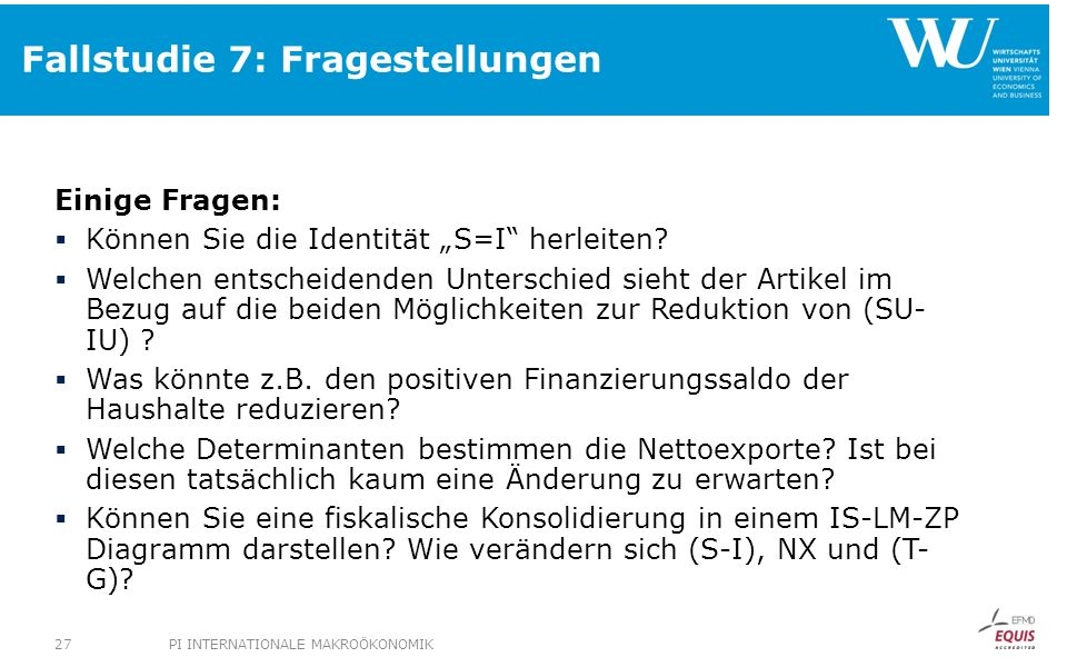 Fallstudie 7: Fragestellungen Einige Fragen: Können Sie die Identität S=I herleiten? Welchen entscheidenden Unterschied sieht der Artikel im Bezug auf