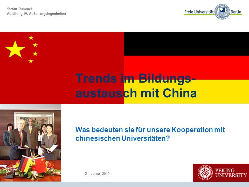 Stefan Rummel Abteilung IV, Außenangelegenheiten Was bedeuten sie für unsere Kooperation mit chinesischen Universitäten.