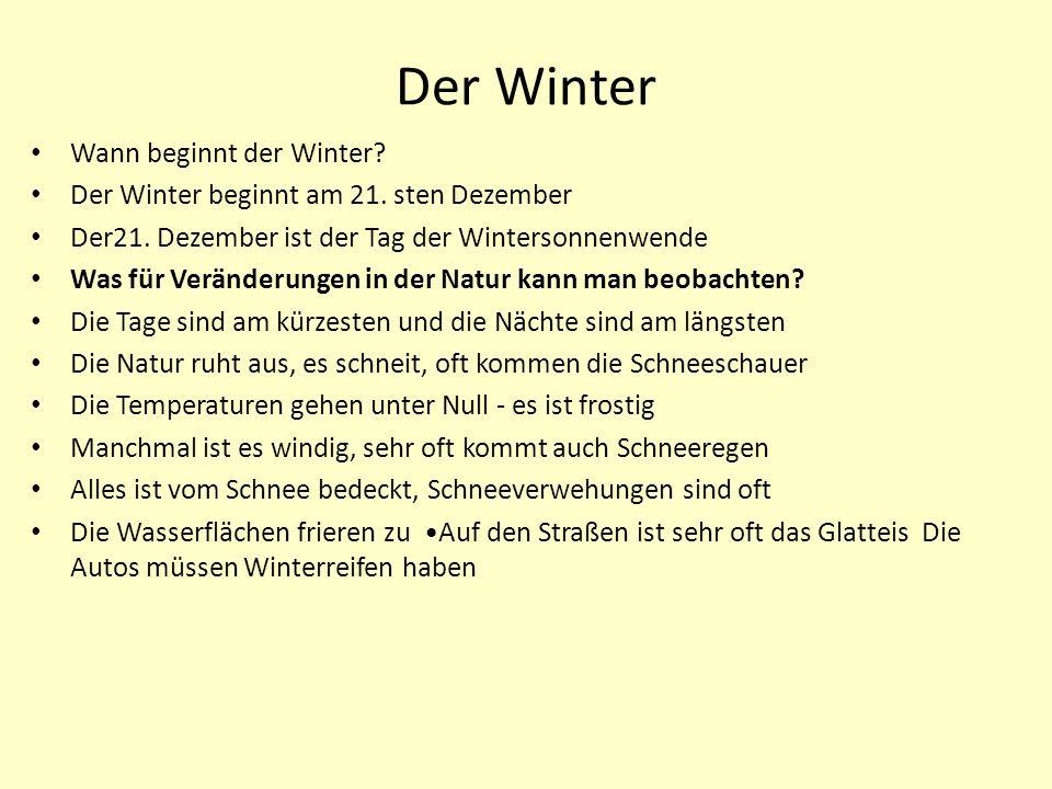 Der Winter Wann beginnt der Winter.Der Winter beginnt am 21.