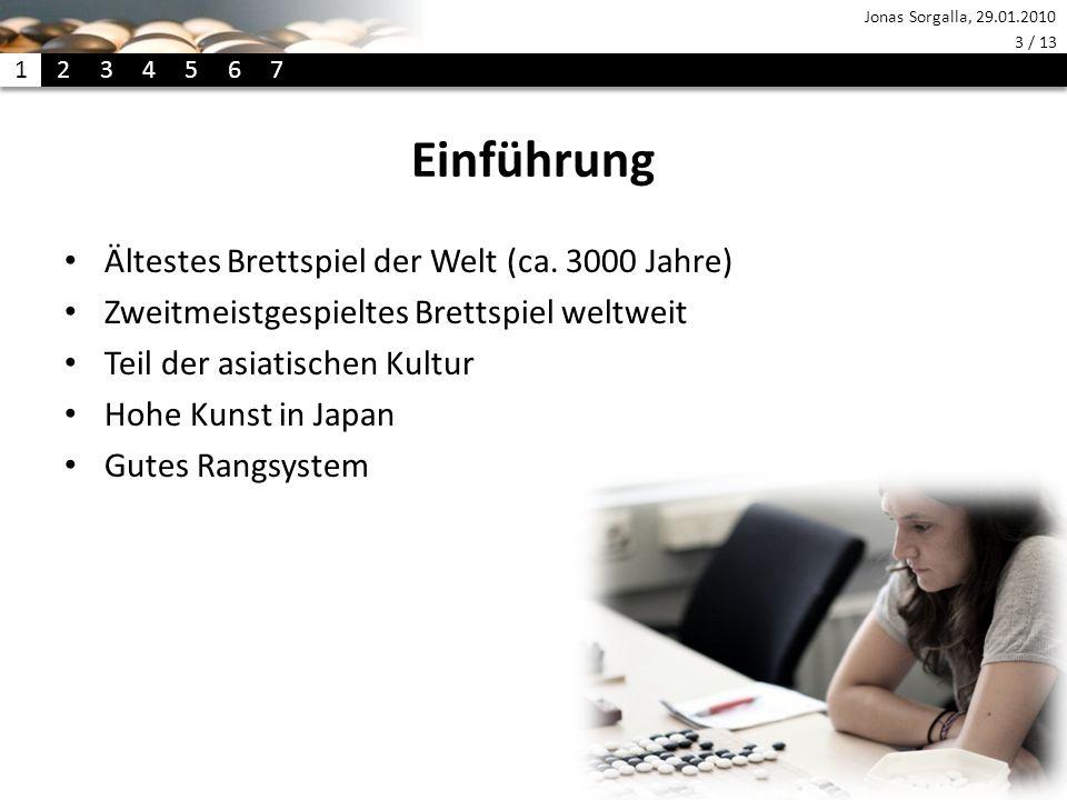 Jonas Sorgalla, 29.01.2010 3 / 13 Einführung Ältestes Brettspiel der Welt (ca.