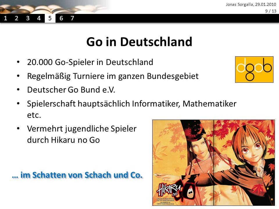 Jonas Sorgalla, 29.01.2010 9 / 13 Go in Deutschland 20.000 Go-Spieler in Deutschland Regelmäßig Turniere im ganzen Bundesgebiet Deutscher Go Bund e.V.