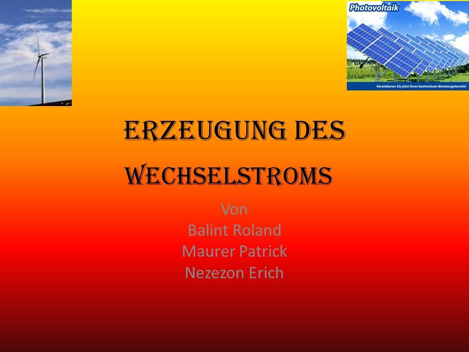 Erzeugung des Von Balint Roland Maurer Patrick Nezezon Erich Wechselstroms
