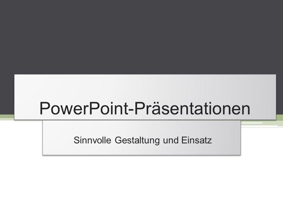 PowerPoint-Präsentationen Sinnvolle Gestaltung und Einsatz