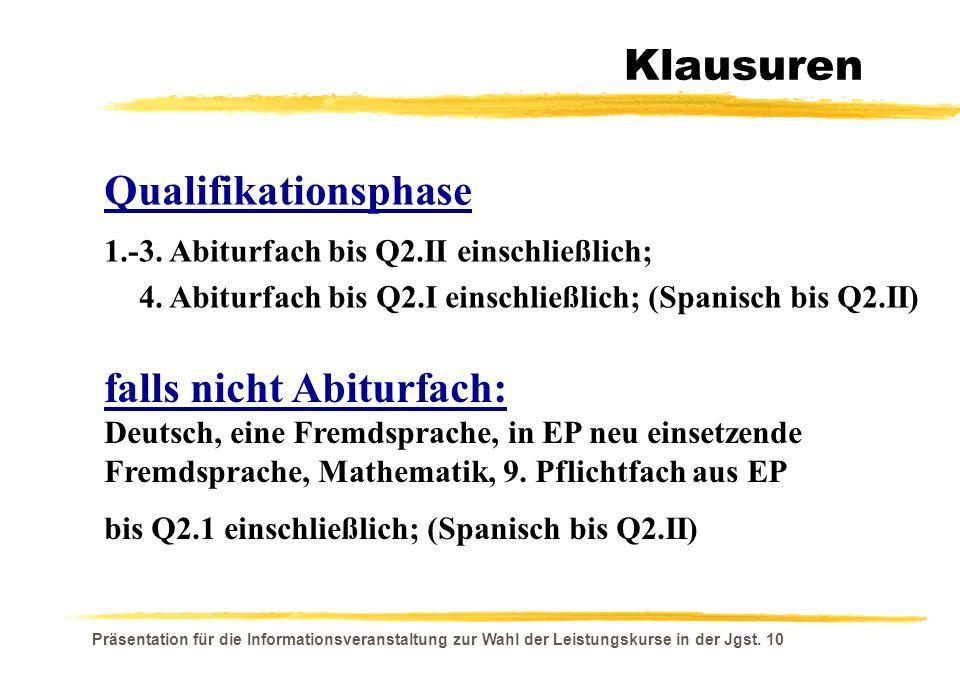 Präsentation für die Informationsveranstaltung zur Wahl der Leistungskurse in der Jgst. 10 Klausuren Qualifikationsphase 1.-3. Abiturfach bis Q2.II ei