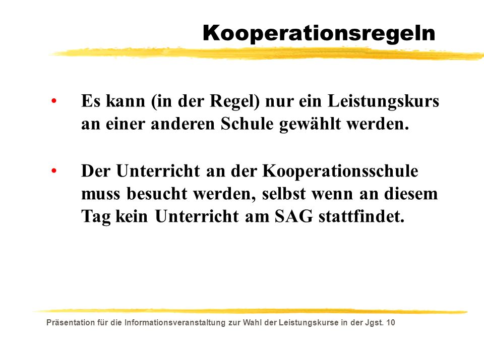 Präsentation für die Informationsveranstaltung zur Wahl der Leistungskurse in der Jgst. 10 Kooperationsregeln Es kann (in der Regel) nur ein Leistungs