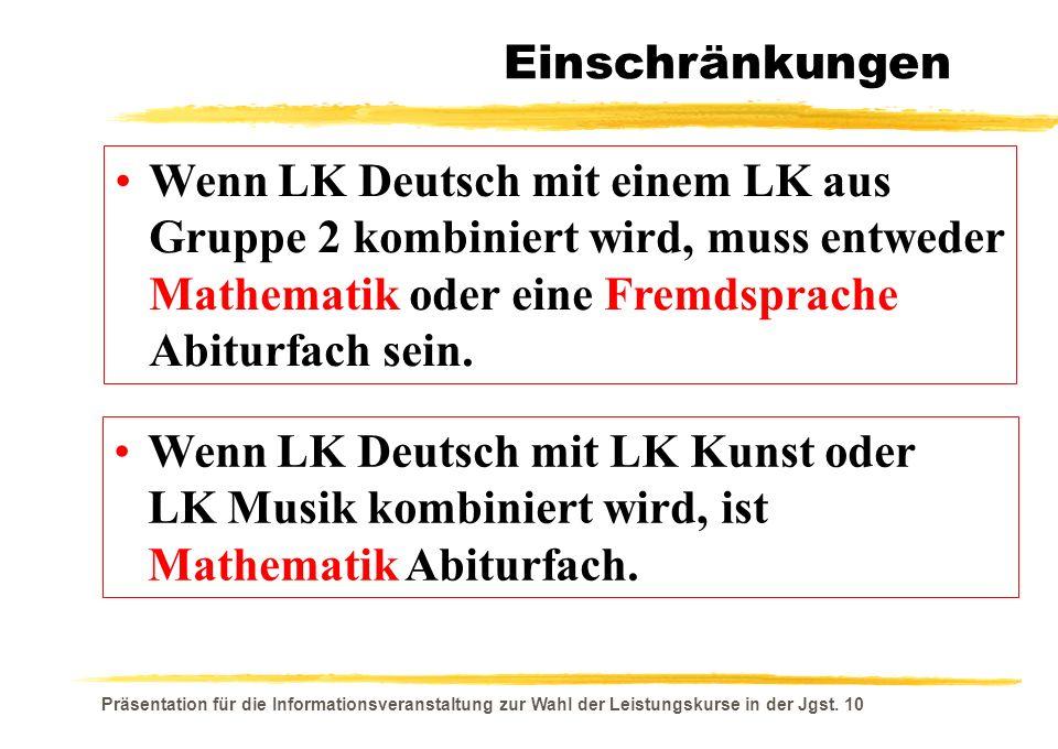 Präsentation für die Informationsveranstaltung zur Wahl der Leistungskurse in der Jgst. 10 Wenn LK Deutsch mit einem LK aus Gruppe 2 kombiniert wird,