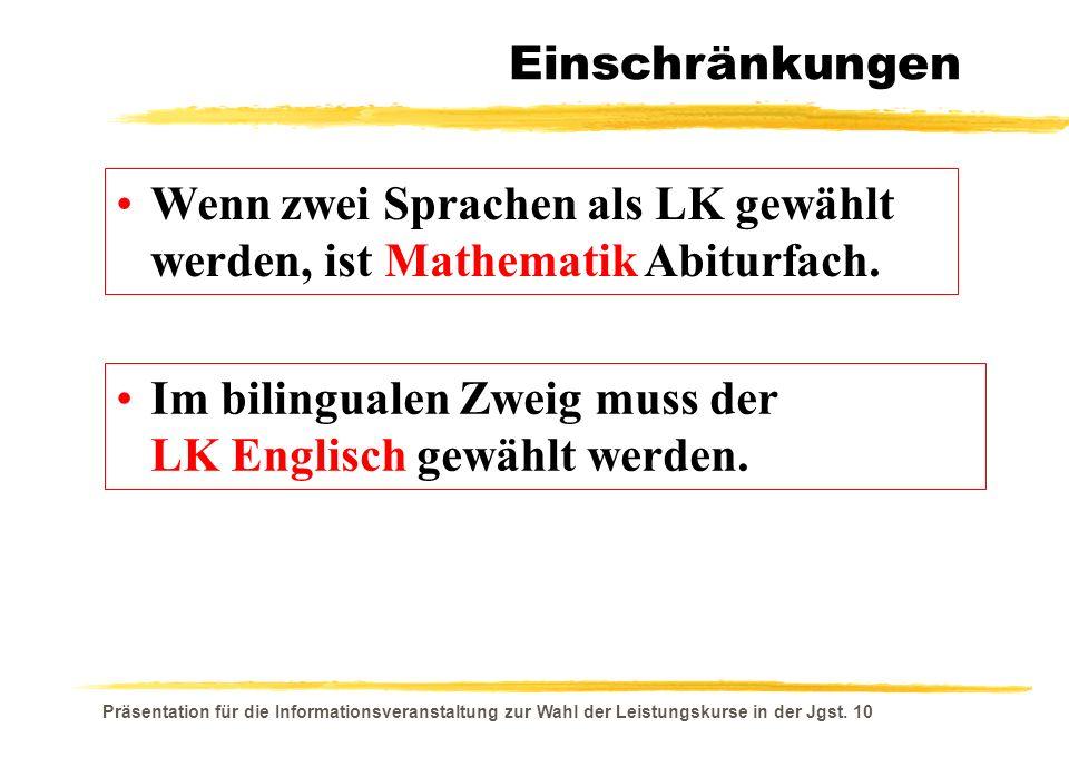 Präsentation für die Informationsveranstaltung zur Wahl der Leistungskurse in der Jgst. 10 Im bilingualen Zweig muss der LK Englisch gewählt werden. E