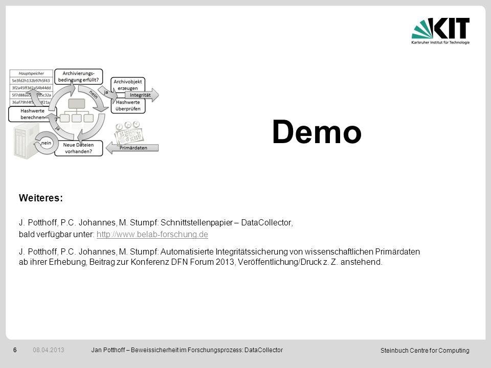 Steinbuch Centre for Computing 6 Demo Jan Potthoff – Beweissicherheit im Forschungsprozess: DataCollector 08.04.2013 Weiteres: J.