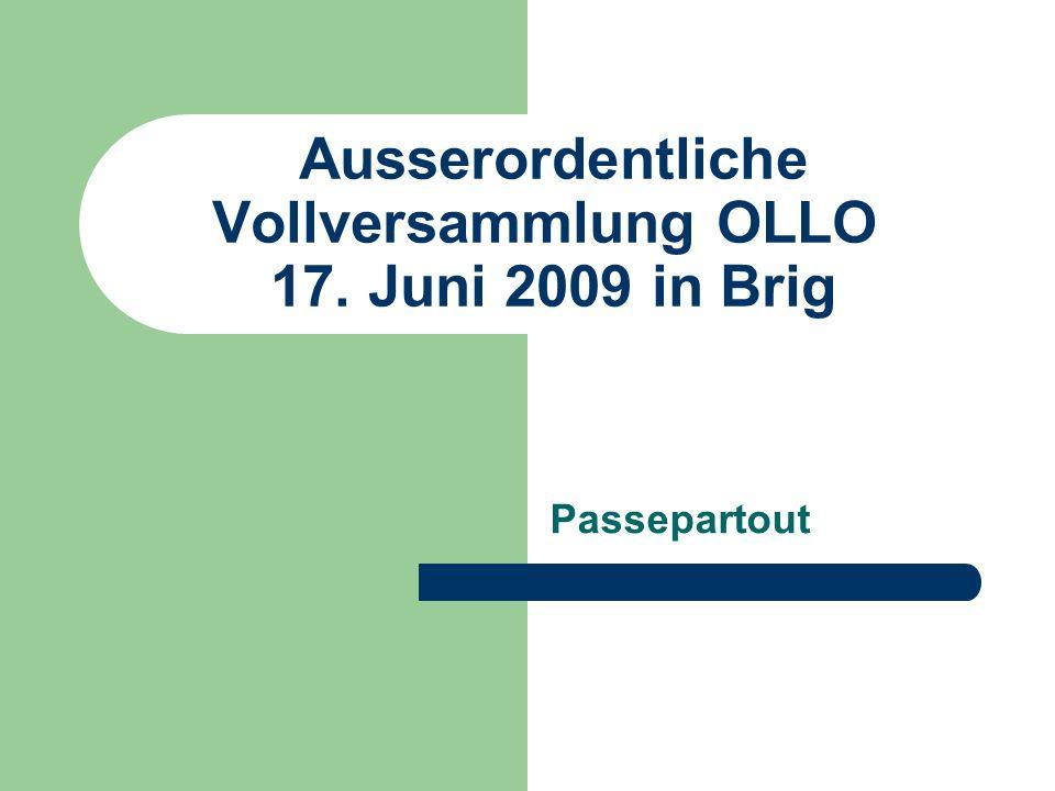 Ausserordentliche Vollversammlung OLLO 17. Juni 2009 in Brig Passepartout