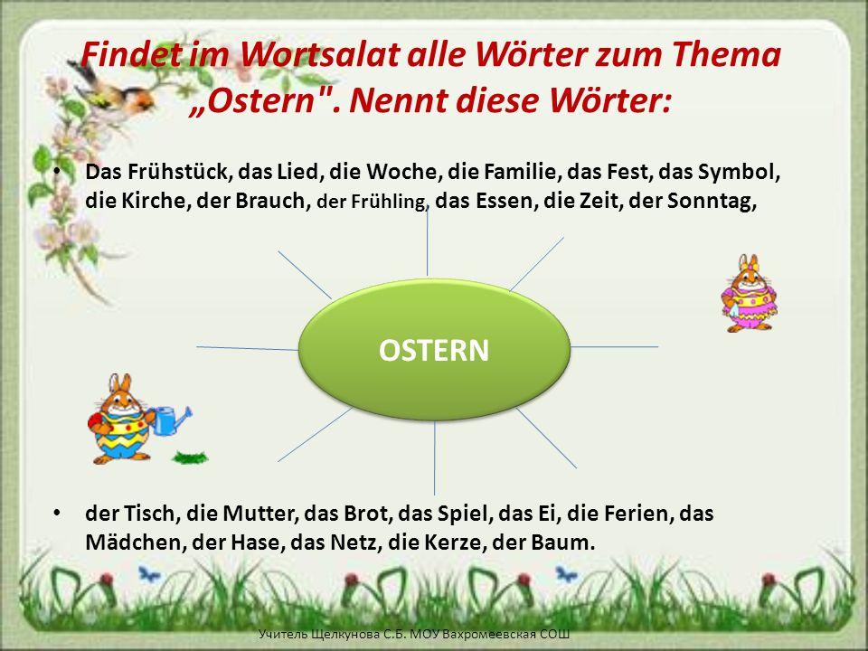 Findet im Wortsalat alle Wörter zum Thema Ostern .