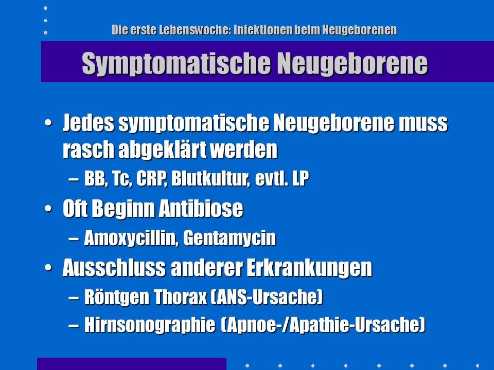 Die erste Lebenswoche: Infektionen beim Neugeborenen Zusammenfassung Take Home Messages 1.Prophylaxe möglich Screening Untersuchungen.