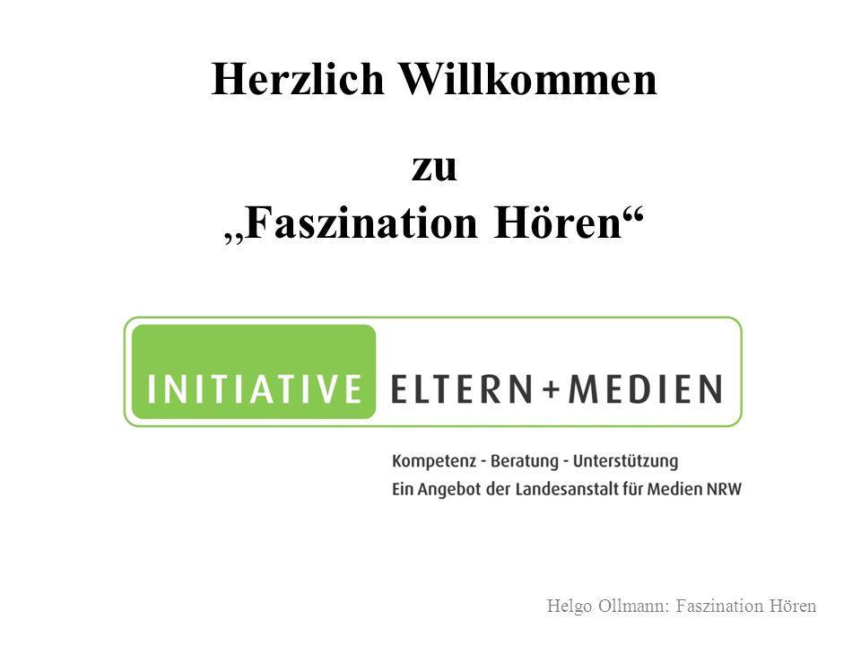 Helgo Ollmann: Faszination Hören Herzlich Willkommen zuFaszination Hören