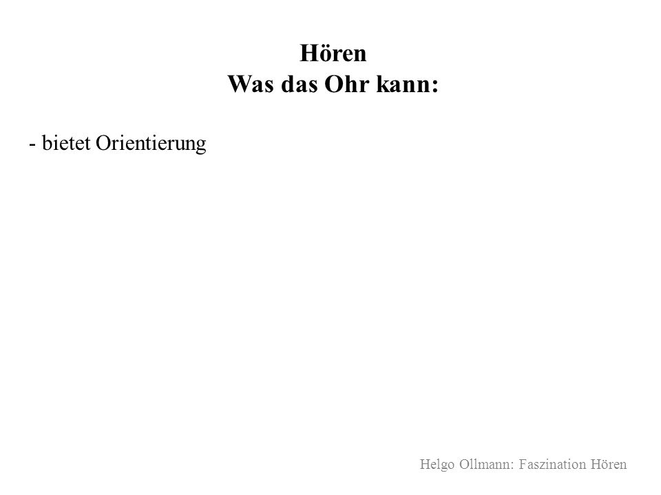 Helgo Ollmann: Faszination Hören Hören Was das Ohr kann: - bietet Orientierung