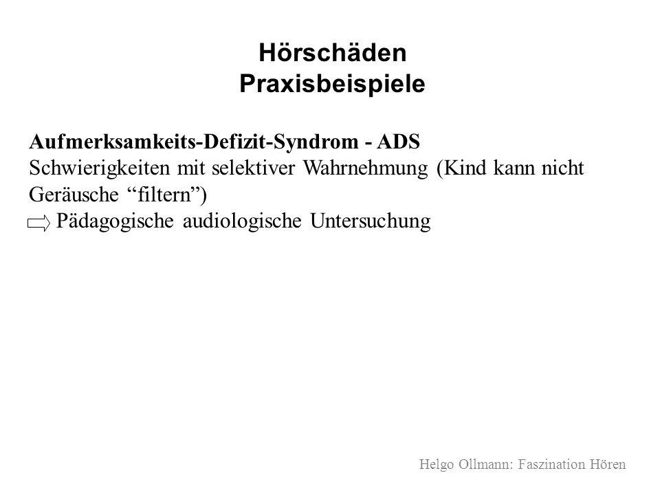 Helgo Ollmann: Faszination Hören Hörschäden Praxisbeispiele Aufmerksamkeits-Defizit-Syndrom - ADS Schwierigkeiten mit selektiver Wahrnehmung (Kind kan
