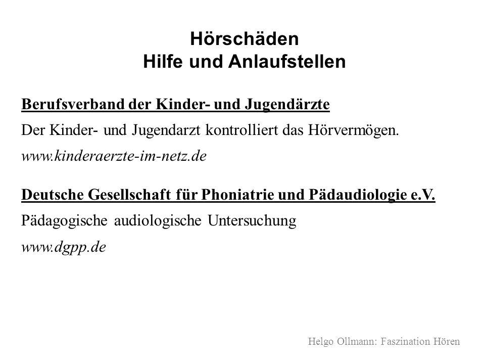 Helgo Ollmann: Faszination Hören Hörschäden Hilfe und Anlaufstellen Berufsverband der Kinder- und Jugendärzte Der Kinder- und Jugendarzt kontrolliert