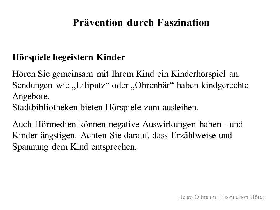 Helgo Ollmann: Faszination Hören Prävention durch Faszination Hörspiele begeistern Kinder Hören Sie gemeinsam mit Ihrem Kind ein Kinderhörspiel an. Se